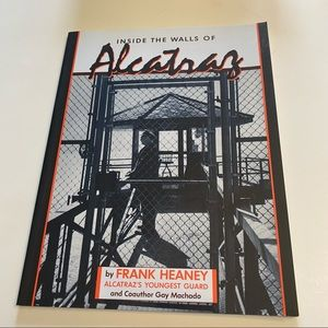 Inside the Walls of Alcatraz by Frank Heaney trade paperback 1997